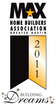MAX Home Builders Association Greater Austin 2011 Gold Winner